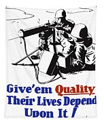 Give Em Quality Their Lives Depend On It Tapestry
