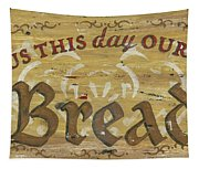Give Us This Day Our Daily Bread Tapestry