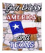 God Bless Amreica And Texas 3 Tapestry