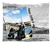 Gone Fishing Father's Day Card Tapestry