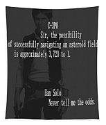 Han Solo Never Tell Me The Odds Tapestry