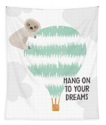 Hang On To Your Dreams Sloth- Art By Linda Woods Tapestry