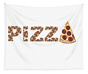 Have A Slice - Pizza Typography Tapestry
