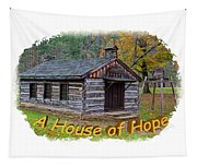 House Of Hope Tapestry