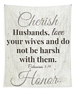 Husbands Love Honor Cherish- Art By Linda Woods Tapestry