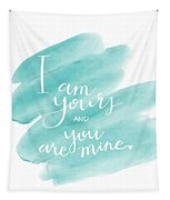 I Am Yours Tapestry