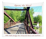 Image Included In Queen The Novel - Bike Path Bridge Over Winooski River With Sailboat 22of74 Poster Tapestry