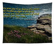 Irish Blessing - May Your Joys Be As Deep... Tapestry