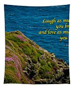 Irish Proverb - Laugh As Much As You Breathe... Tapestry by James Truett