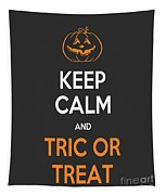 Keep Calm And Trick Or Treat Halloween Sign Tapestry