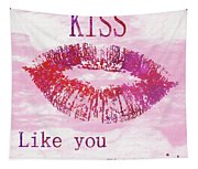 Kiss Like You Mean It Tapestry