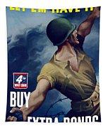 Let Em Have It - Buy Extra Bonds Tapestry