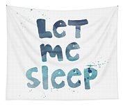 Let Me Sleep  Tapestry