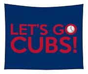 Let's Go Cubs Tapestry