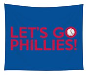 Let's Go Phillies Tapestry