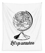 Let's Go Somewhere Tee Tapestry