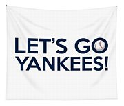 Let's Go Yankees Tapestry