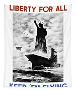 Liberty For All -- Keep 'em Flying  Tapestry
