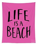 Life Is A Beach Words Black Ink Tee Tapestry