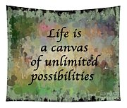 Life Is A Canvas Tapestry