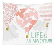 Life Is An Adventure Pink- Art By Linda Woods Tapestry