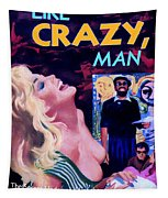 Like Crazy Man Tapestry