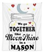 Like Moonshine In A Mason Jar Tapestry