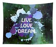 Live Love Dream Green Grunge Tapestry