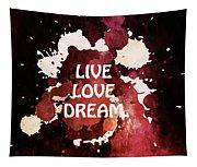 Live Love Dream Urban Grunge Passion Tapestry