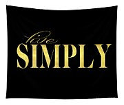 Live Simply Black Gold Tapestry