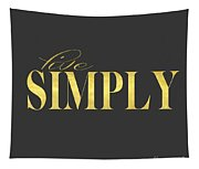 Live Simply Gold Gray Tapestry