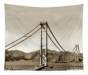 Looking North At The Golden Gate Bridge Under Construction With No Deck Yet 1936 Tapestry