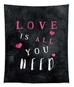 Love Is All You Need Motivational Quote Tapestry
