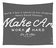 Make Art Work Hard Tapestry
