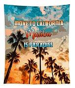 Malibu Is Paradise Tapestry