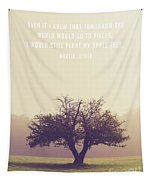 Martin Luther Apple Tree Quote Tapestry
