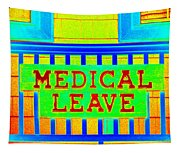 Medical Leave Art Tapestry