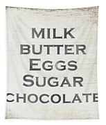 Milk Butter Eggs Chocolate Sign- Art By Linda Woods Tapestry by Linda Woods