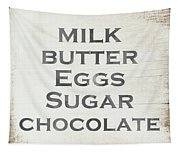 Milk Butter Eggs Chocolate Sign- Art By Linda Woods Tapestry