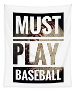 Must Play Baseball Typography Tapestry
