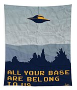 My All Your Base Are Belong To Us Meets X-files I Want To Believe Poster  Tapestry