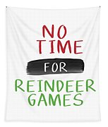 No Time For Reindeer Games- Art By Linda Woods Tapestry by Linda Woods