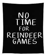 No Time For Reindeer Games Black- Art By Linda Woods Tapestry by Linda Woods