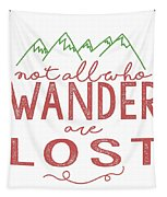 Not All Who Wander Are Lost In Pink Tapestry