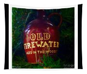 Old Firewater Aged In The Woods Tapestry