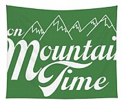 On Mountain Time Tapestry