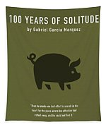 One Hundred Years Of Solitude Greatest Books Ever Series 012 Tapestry