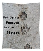Paw Prints Forever In Your Heart Tapestry