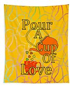 Pour A Cup Of Love - Beverage Art Tapestry