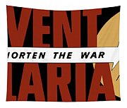 Prevent Malaria - Shorten The War  Tapestry